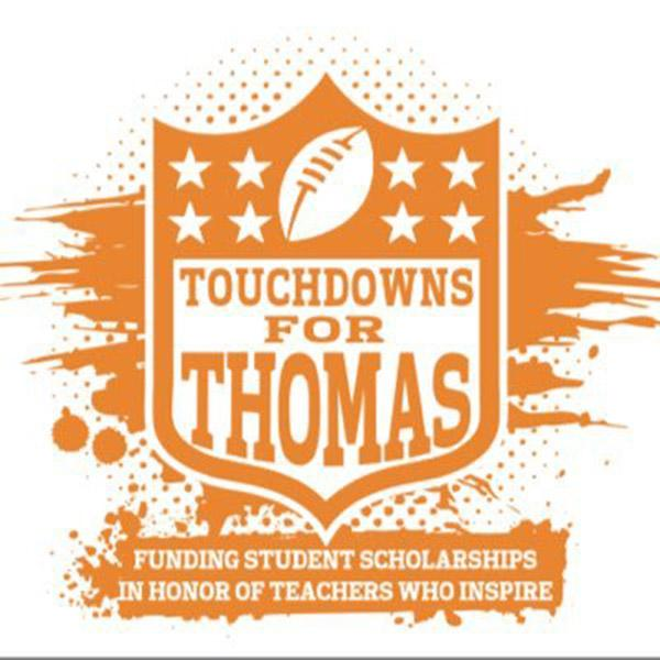 Touchdowns for Thomas: Scoring students scholarships by honoring teachers who inspire